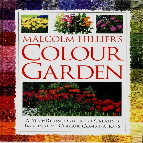 دانلود کتاب باغ رنگی با عنوان لاتین Malcolm Hillier\'s Color Garden: A Year-Round Guide to Creating Imaginative Color Combinations